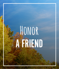 Honor A Friend